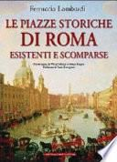 Le piazze storiche di Roma esistenti e scomparse