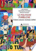 Le politiche pubbliche. Problemi, soluzioni, incertezze, conflitti