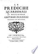 Le Prediche quaresimali di monsignore Gaetano Zuanelli vescovo di Belluno