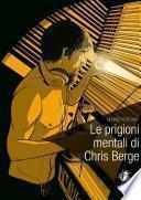 Le prigioni mentali di Chris Berge