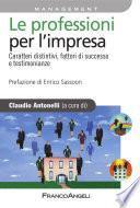 Le professioni per l'impresa. Caratteri distintivi, fattori di successo e testimonianze