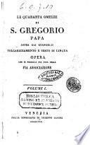 Le quaranta omelie di S. Gregorio papa sopra gli Evangelii volgarizzamento e testo di lingua opera che si pubblica per cura della Pia Associazione