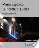 Le ricette di Lucilla