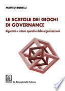 Le scatole dei giochi di governance. Algoritmi e sistemi operativi delle organizzazioni