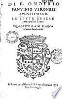 Le sette chiese romane del R. P. F. Onofrio Panvinio Veronese. Tradotte da Marco Antonio Lanfranchi