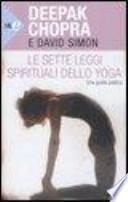 Le sette leggi spirituali dello yoga. Una guida pratica