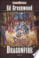 Le spade di Dragonfire. I cavalieri di Myth Drannor. Forgotten realms