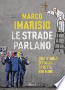 Le strade parlano. Una storia d'Italia scritta sui muri