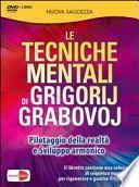Le tecniche mentali di Grigorij Grabovoj. Pilotaggio della realtà e sviluppo armonico. DVD. Con libro