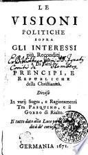 Le visioni politiche sopra gli interessi più reconditi, di tutti principi, e republiche della Christianità