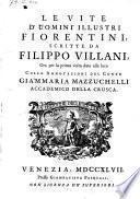 Le vite d'uomini illustri Fiorentini ... ora per la prima volta date alla luce colle annotazioni di Giammaria Mazzuchelli