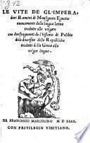 Le vite gl'Imperadori Romani ... con due fragmentide l'historia di Polibio della diuersita delle Republiche