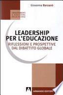 Leadership per l'educazione. Riflessioni e prospettive dal dibattito globale