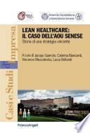 Lean Healthcare: il caso dell' AOU Senese. Storia di una strategia vincente
