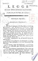 Legge sull'organizzazione e sulle funzioni de' corpi amministrativi. Napoli il 15 germile, anno 7. repubblicano