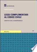 Leggi complementari al codice civile. Annotate con la giurisprudenza
