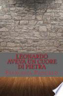 Leonardo Aveva Un Cuore Di Pietra
