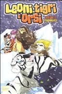 Leoni, tigri e orsi