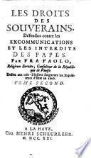 Les droits des souverains defendus contre les excommunications et les interdits des Papes. - La-Haye, Scheurleer 1721