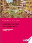 Letteratura cinese contemporanea. Correnti, autori e testi dal 1949 a oggi