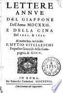 Lettere annue del Giappone dell'anno 1622. e della Cina del 1621. & 1622. Al molto reu. in Christo P. Mutio Vitelleschi preposito generale della Compagnia di Giesù