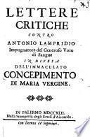Lettere critiche contro Antonio Lampridio impugnatore del generoso voto di sangue in difesa dell'immaculato concepimento di Maria Vergine