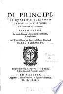 Lettere Di Principi, Le Qvali O ̀Si Scrivono Da Principi, O ̀A ̀Principi, O ̀Ragionan Di Principi