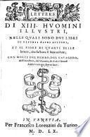 Lettere di tredici huomini illustri, nelle quale sono due libri di diuersi altri auttori