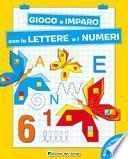 Lettere e numeri. Gioco e imparo