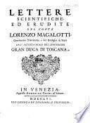 Lettere scientifiche, ed erudite del conte Lorenzo Magalotti, ..
