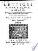 Lettioni sopra S. Paolo a' Romani ... di nuova ristampate