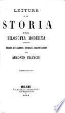 Letture su la Storia della Filosofia moderna. Bacone, Descartes, Spinoza, Malebranche. Per A. F.