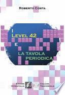 Level 42 e la tavola periodica