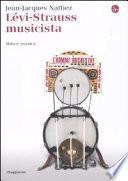 Lévi-Strauss musicista. Musica e mitologia