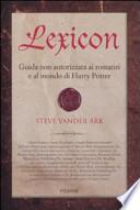 Lexicon. Guida non autorizzata ai romanzi e al mondo di Harry Potter