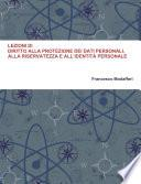 LEZIONI DI DIRITTO ALLA PROTEZIONE DEI DATI PERSONALI, ALLA RISERVATEZZA E ALL'IDENTITÀ PERSONALE