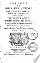 Lezioni di fisica esperimentale dell'abate Nollet ... tradotte dalla lingua francese sopra l'edizione di Parigi dell'anno 1759. Tomo primo [-sesto]