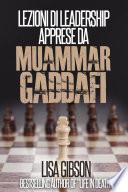 Lezioni di Leadership apprese da Muhammar Gheddafi