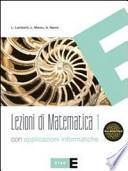 Lezioni di matematica con applicazioni informatiche. Con espansione online. Per le Scuole superiori