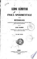 Lezioni elementari di fisica sperimentale e di meteorologia dettate da Luigi Palmieri