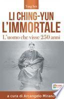 Li Ching-Yun l'immortale. L'uomo che visse 250 anni