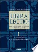 Libera lectio. Letteratura, antologia, autori latini. Con espansione online. Per i Licei e gli Ist. magistrali