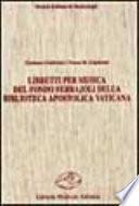 Libretti per musica del Fondo Ferrajoli della Biblioteca apostolica vaticana