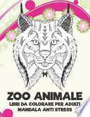 Libri da colorare per adulti - Mandala Anti stress - Zoo Animale