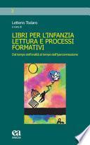 Libri per l'infanzia, lettura e processi formativi. Dal tempo dell'oralità al tempo dell'iperconnessione