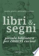 Libri & Segni: piccola biblioteca per Cancri curiosi