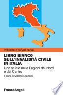 Libro bianco sull'invalidità civile in Italia. Uno studio nelle Regioni del Nord e del Centro