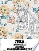 Libro da colorare - Disegni animali alleviare lo stress - Zoo Animale - Zebra