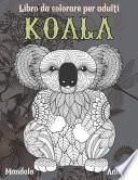 Libro da colorare per adulti - Mandala - Animale - Koala