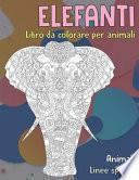 Libro da colorare per animali - Linee spesse - Animali - Elefanti